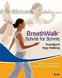 Breathwalk(R) Schritt für Schritt. Praxisbuch Yoga-Walking