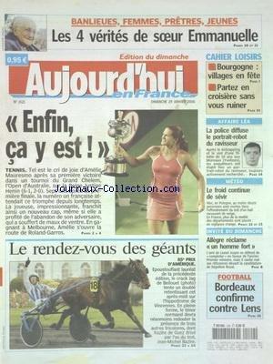 AUJOURD'HUI EN FRANCE [No 1521] du 29/01/2006 - LES 4 VERITES DE SOEUR EMMANUELLE - AFFAIRE LEA - LA POLICE DIFFUSE LE PORTRAIT-ROBOT DU RAVISSEUR - ALLEGRE RECLAME UN HOMME FORT - LES SPORTS - FOOT - TENNIS ET MAURESMO