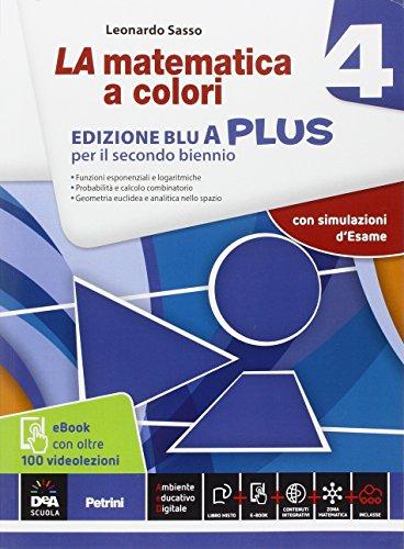 La matematica a colori. Vol. 4A. Ediz. blu plus. Con videolezioni. Per le Scuole superiori. Con e-book. Con espansione online