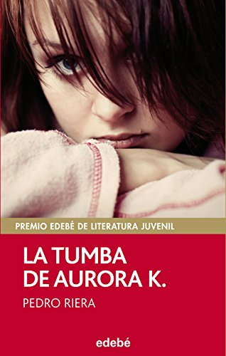 PREMIO EDEBÉ 2014: La tumba de Aurora K. (Periscopio)