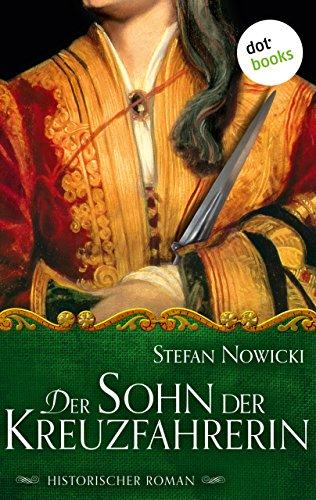 Buchseite und Rezensionen zu 'Der Sohn der Kreuzfahrerin: Historischer Roman' von Stefan Nowicki