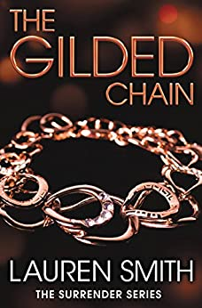 The Gilded Chain (The Surrender Series Book 3) by [Smith, Lauren]