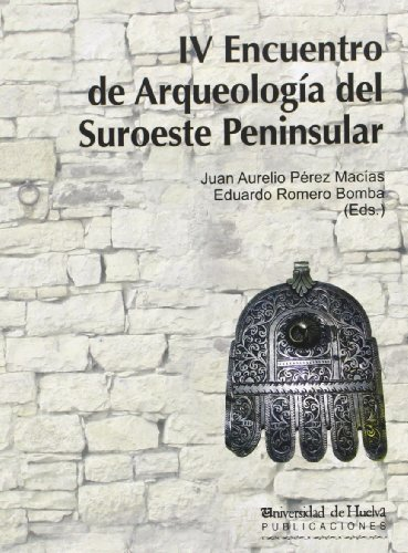 IV Encuentro de Arqueología del Suroeste Peninsular (Collectanea) por Juan Aurelio Pérez Macías