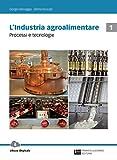 L'industria agroalimentare. Per le Scuole superiori. Con Contenuto digitale (fornito elettronicamente): 1