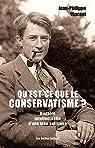 Qu'est-ce que le conservatisme ?: Histoire intellectuelle d'une idée politique (Penseurs de la liberté t. 7) par Vincent