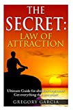 The Secret Law of Attraction: Guide for Absolute Beginners