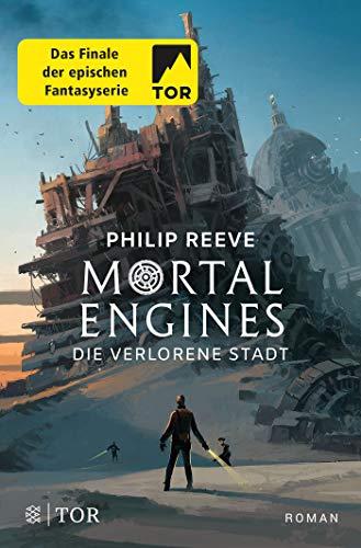 Mortal Engines - Die verlorene Stadt: Roman