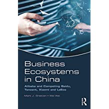 Business Ecosystems in China: Alibaba and Competing Baidu, Tencent, Xiaomi and LeEco (English Edition)