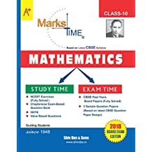 Marks Time CBSE Board Study Guide for Class 10 Mathematics (2018 Board Exam Edition)