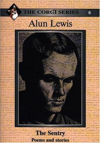 Alun Lewis: The Sentry - Poems and Stories (Corgi Series) by Alun Lewis (2003-03-10)