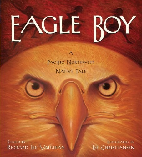 eagle-boy-a-pacific-northwest-native-tale-by-richard-lee-vaughan-2008-12-16