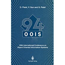 "Oois'94: ""1994 International Conference On Object Oriented Information Systems 1921 December 1994, London"": 1994 International Conference on Object ... 19-21 December 1994, London - Proceedings"