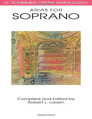 Arias for Soprano: G. Schirmer Opera Anthology par Robert Larsen
