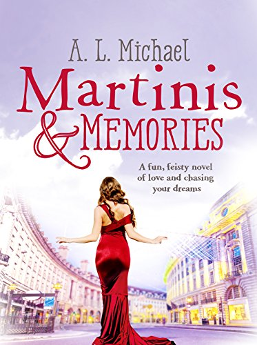 Martinis and Memories: A fun, feisty novel of love and chasing your dreams (Martini Club Book 3) by [Michael, A. L.]