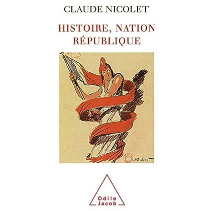 Histoire, Nation, République (HISTOIRE ET DOCUMENT)
