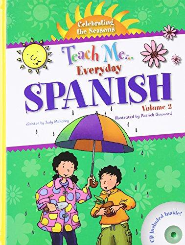 Teach Me Everyday Spanish Volume 2: Celebrating the Seasona (Teach Me Everyday Language) por Judy Mahoney