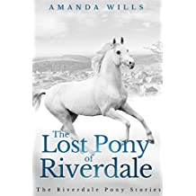 The Lost Pony of Riverdale (The Riverdale Pony Stories Book 1) (English Edition)