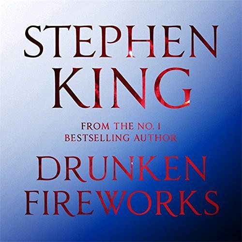 Drunken Fireworks by Stephen King (2015-06-30) par Stephen King
