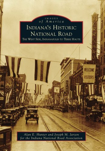 Indiana's Historic National Road:: The West Side, Indianapolis to Terre Haute (Images of America) by Alan E. Hunter (2011-12-05)