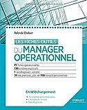 Les fiches outils du manager opérationnel : 72 fiches, 150 schémas explicatifs, 1 diagnostic complet
