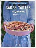 100 recettes à dévorer - Cakes, tartes & quiches...
