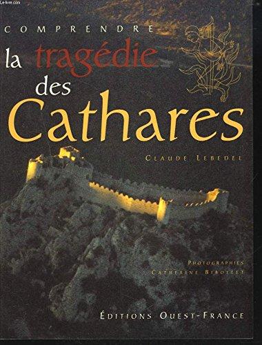 Comprendre la tragedie des cathares