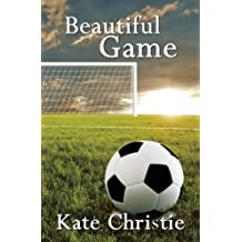 Beautiful Game by Kate Christie (2011-07-19)