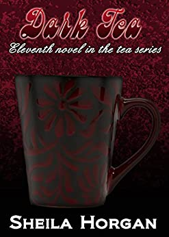 Dark Tea (The Tea Series Book 11) by [Horgan, Sheila]