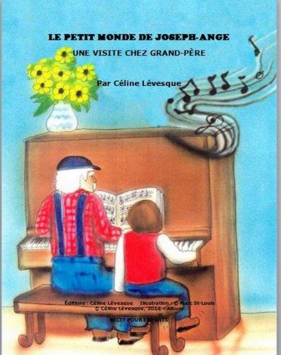 Couverture du livre Une Visite Chez Grand-Père (Le Petit Monde de Joseph-Ange t. 2)