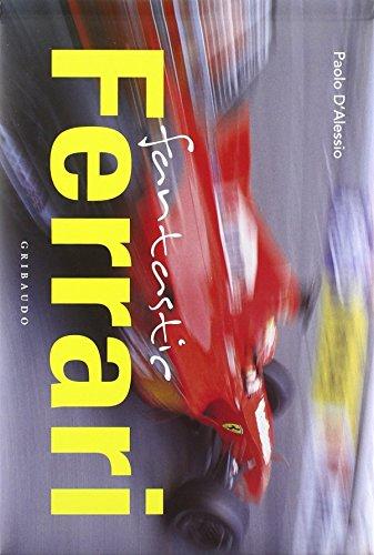 Fantastic Ferrari. Ediz. illustrata por Paolo D'Alessio
