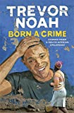 Book - Born A Crime: Stories from a South African Childhood