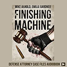 Finishing Machine: Was It Road Rage Murder or Self-Defense? A Trained Killer's Fight for Justice