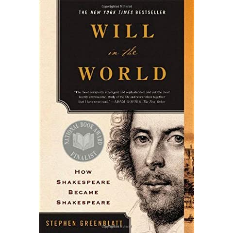 Will in the World: How Shakespeare Became Shakespeare by Greenblatt, Stephen (2005) Paperback