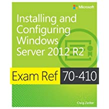 Exam Ref 70-410 Installing and Configuring Windows Server 2012 R2 (MCSA) by Craig Zacker (2014-02-25)