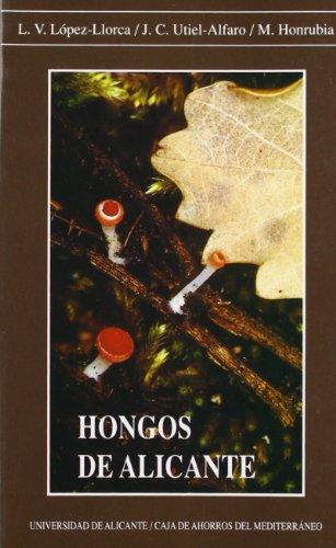 Hongos de Alicante (Monografías) por M. Honrubia