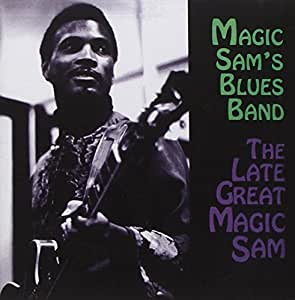 Late Great Magic Sam