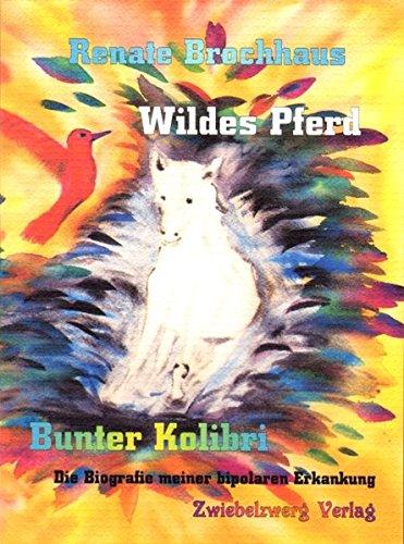 Cover »Wildes Pferd - bunter Kolibri«