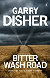 Bitter Wash Road von Garry Disher
