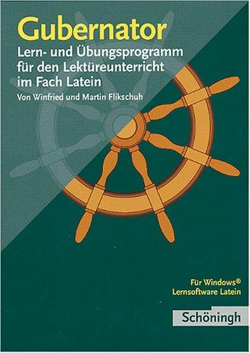 Gubernator: Analyse- und Übungsprogramm für den Lektüreunterricht im Fach Latein