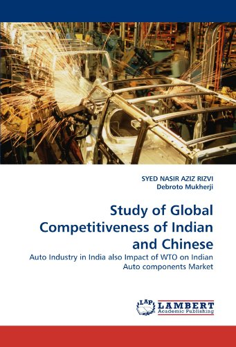 Preisvergleich Produktbild Study of Global Competitiveness of Indian and Chinese: Auto Industry in India also Impact of WTO on Indian Auto components Market