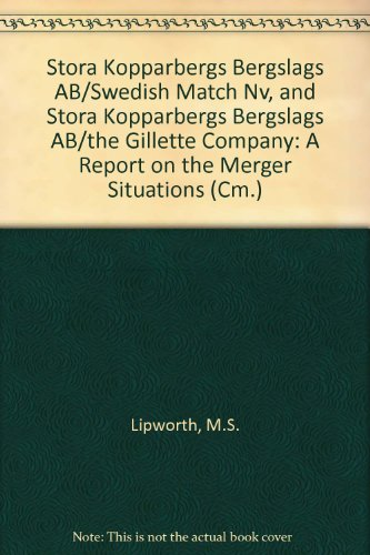 Gillette Company (Stora Kopparbergs Bergslags AB/Swedish Match Nv, and Stora Kopparbergs Bergslags AB/the Gillette Company: A Report on the Merger Situations (Cm.))