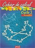 Cahier de calcul, cycle 2, niveau 3...