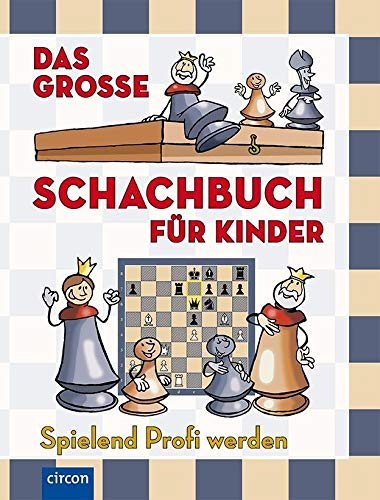 Das große Schachbuch für Kinder -