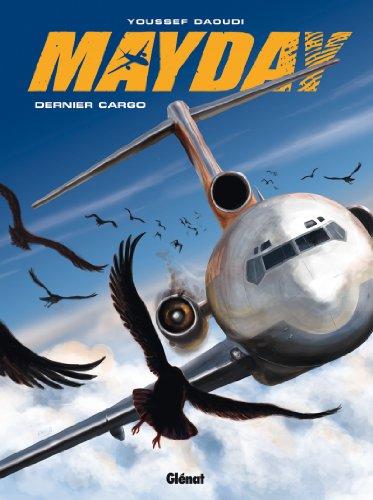 Mayday, Tome 2 : Dernier cargo