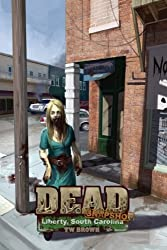 DEAD: Snapshot: Liberty, South Carolina: Volume 3 by TW Brown (2016-04-21)
