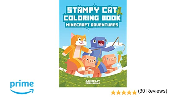 Stampy Cat Coloring Book Minecraft Adventures Amazoncouk Gameplay Publishing Library 9781508413776 Books