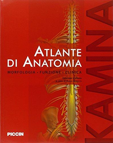 Atlante di anatomia. Morfologia, funzione, clinica
