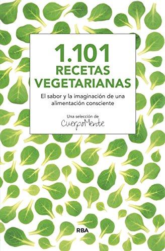 1.101 recetas vegetarianas (ALIMENTACION) por Cuerpomente