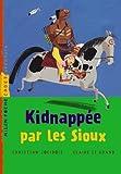 Kidnappée par les Sioux / Christian Jolibois | Jolibois, Christian (1954-....). Auteur