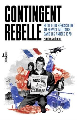 contingent-rebelle-rcit-dun-rfractaire-au-service-militaire-dans-les-annes-1970